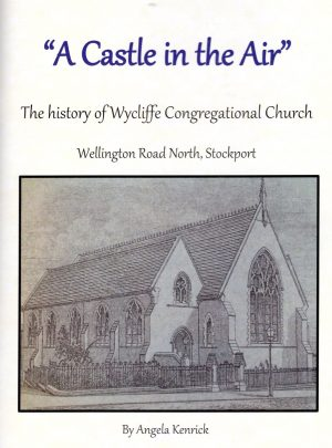 A Castle in the Air – The history of Wycliffe Congregational Church