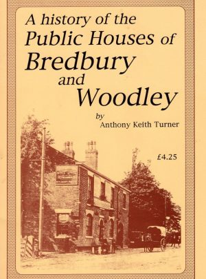 A History of Public Houses of Bredbury & Woodley