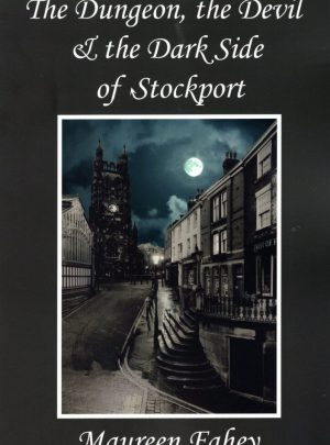 The Dungeon, the Devil & the Dark Side of Stockport